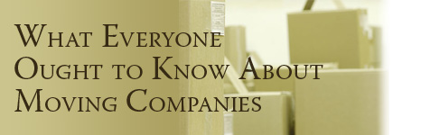 Moving: What Everyone Ought to Know About Moving Companies...